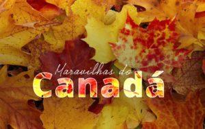 Conheça as maravilhas do Canadá